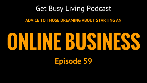 GBL059: My Advice to Those Dreaming about Starting An Online Business