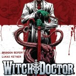 Witch Doctor Vol. 1 – 2 (2011-2013)