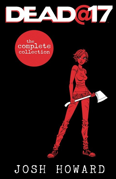 Dead@17 – The Complete Collection