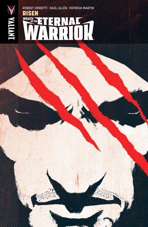 Wrath of the Eternal Warrior Vol. 1 – Risen (2016)