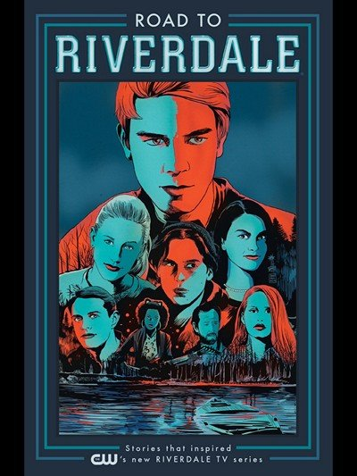 Archie – Road to Riverdale Vol. 1 (2017)