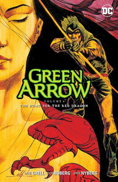 Green Arrow Vol. 8 – The Hunt for the Red Dragon (2017)