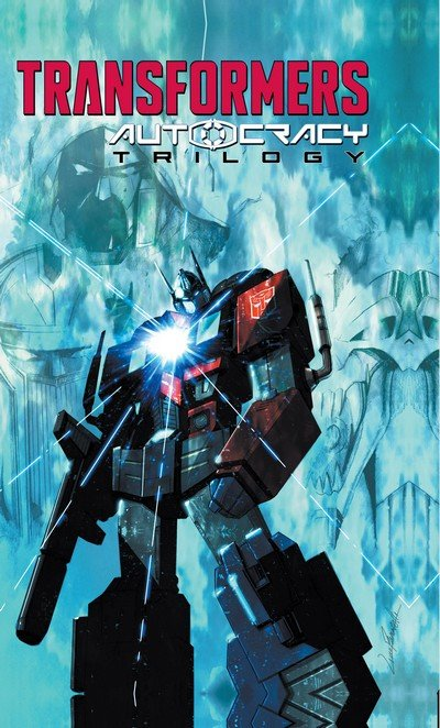 The Transformers – Autocracy Trilogy (TPB) (2016)