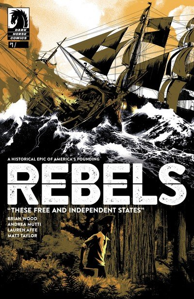 Rebels – These Free and Independent States #1 – 6 (2017)