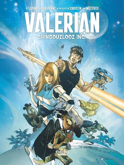 Valerian and Laureline By… Shingouzlooz Inc. (2017)