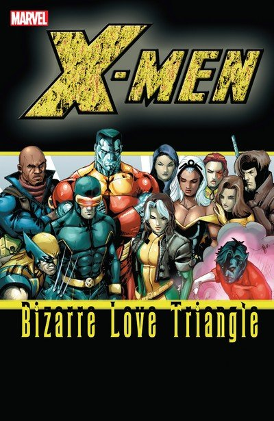 X-Men – Bizarre Love Triangle (TPB) (2015)