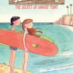 Surfside Girls Book One – The Secret of Danger Point (2017)
