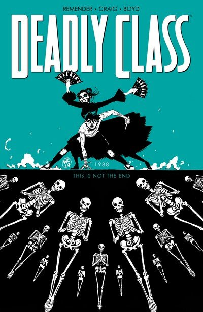 Deadly Class Vol. 6 – This is Not the End (TPB) (2017)