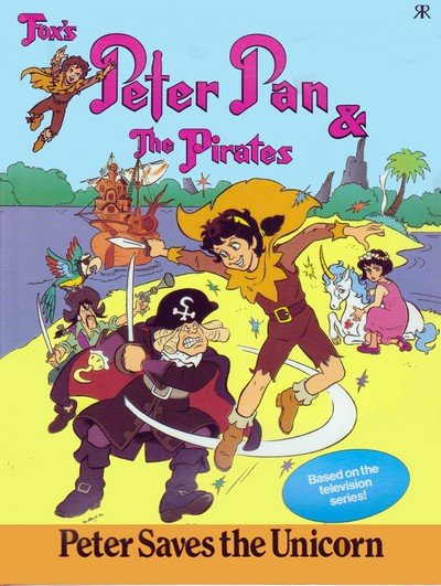 Fox's Peter Pan & the Pirates #1 – Peter saves the Unicorn (1992)