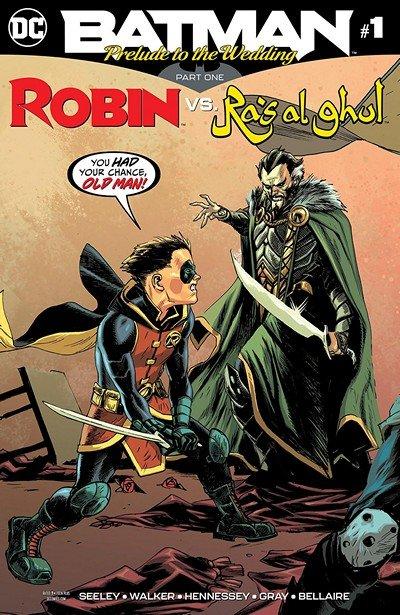Batman – Prelude To The Wedding – Robin Vs Ra's Al Ghul #1 (2018)