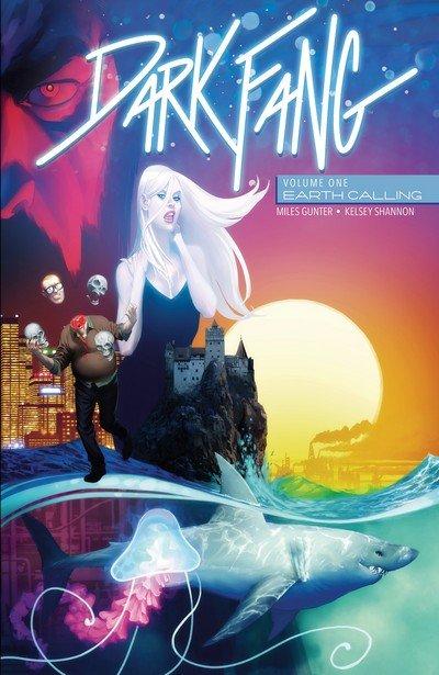 Dark Fang Vol. 1 – Earth Calling (TPB) (2018)