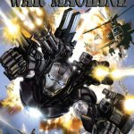 War Machine Vol. 2 #1 – 12 (2009-2010)