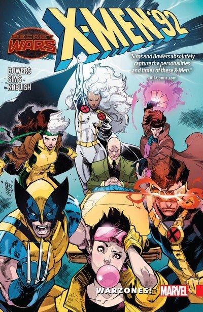 X-Men '92 – Warzones! (TPB) (2016)