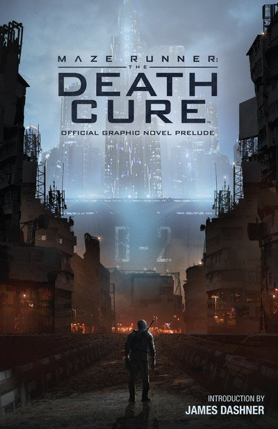 Maze Runner – The Death Cure Official Graphic Novel Prelude (2017)