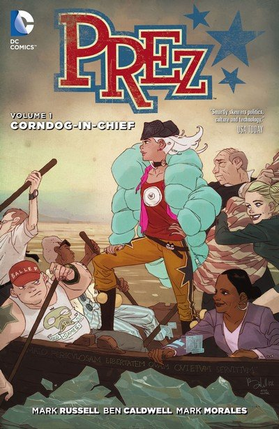 Prez Vol. 1 – Corndog-in-Chief (TPB) (2016)