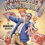 Amazing Fantastic Incredible – A Marvelous Memoir (2015)