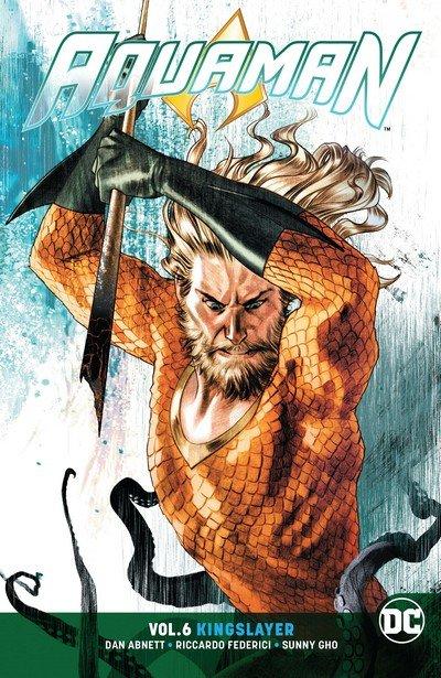 Aquaman Vol. 6 – Kingslayer (TPB) (2018)