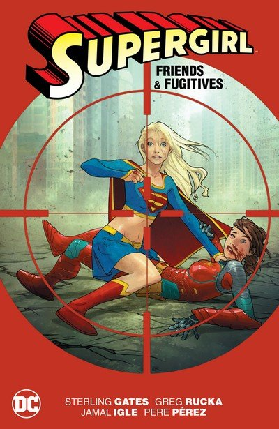 Supergirl – Friends & Fugitives (New Edition) (2016)
