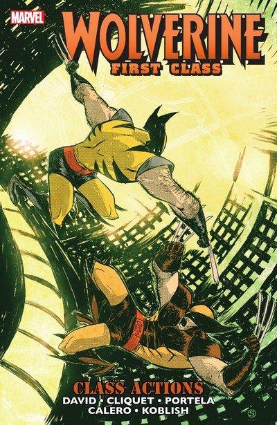 Wolverine – First Class Vol. 5 – Class Actions (TPB) (2010)