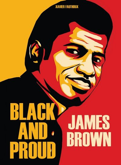 James Brown – Black and Proud (2018)