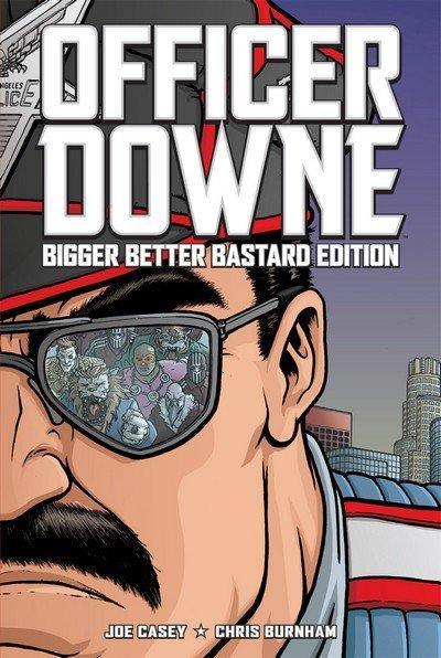 Officer Downe – Bigger Better Bastard Edition (2011)