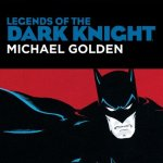 Legends of the Dark Knight – Michael Golden (TPB) (2019)