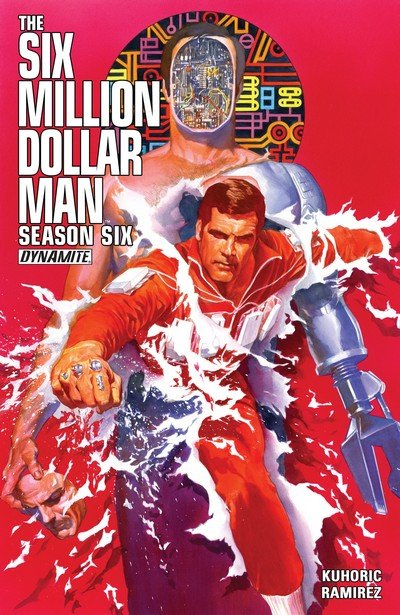 The Six Million Dollar Man Vol. 1 – Season Six (TPB) (2014)