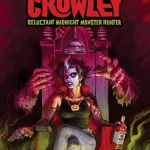 Count Crowley – Reluctant Midnight Monster Hunter #1 (2019)