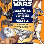 Star Wars – The Essential Guide to Vehicles and Vessels (1996)