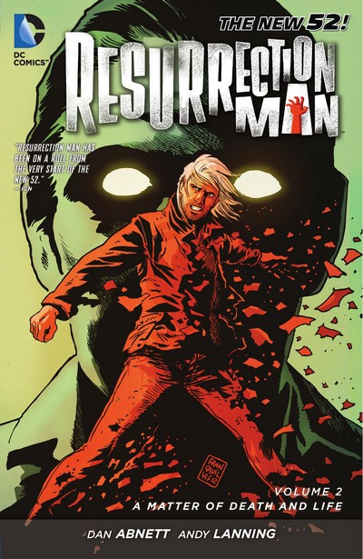 Resurrection Man Vol. 2 – A Matter of Death and Life (TPB) (2013)