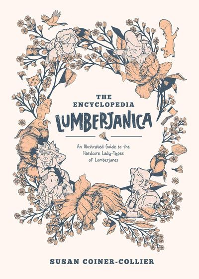 Encyclopedia Lumberjanica – An Illustrated Guide to the Hardcore Lady-Types of Lumberjanes (2020)
