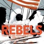Rebels – These Free and Independent States (2017) (Fan Made TPB)