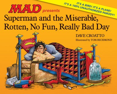 MAD presents Superman and the Miserable, Rotten, No Fun, Really Bad Day (2017)