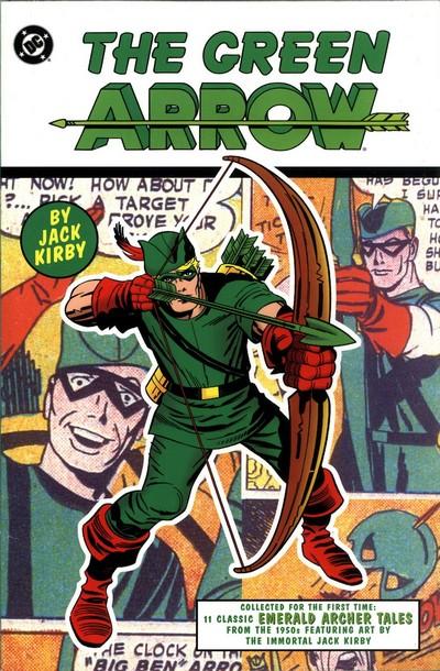 The Green Arrow by Jack Kirby Vol. 1 (2001)
