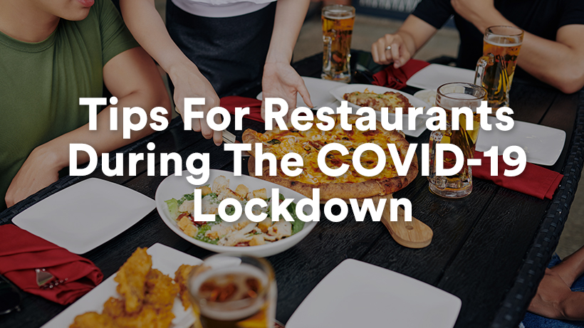 Tips For Restaurants During The COVID-19 Lockdown