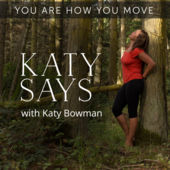 Katy Says by Katy Bowman