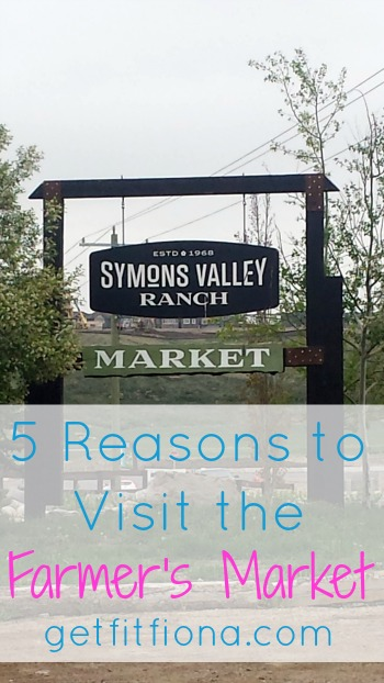 5 Reasons to Visit the Farmer's Market June 17 2015