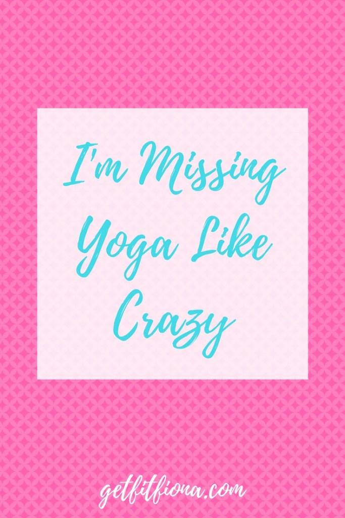 I'm Missing Yoga Like Crazy