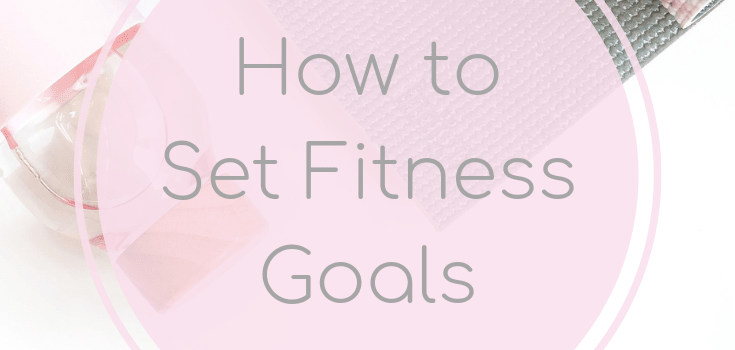How to Set Fitness Goals