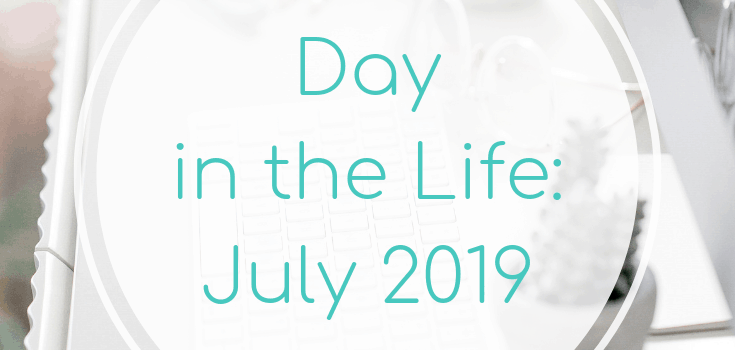 Day in the Life: July 2019