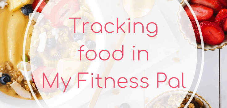 Tracking Food in the My Fitness Pal App