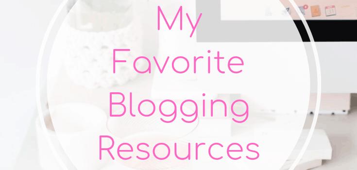 My Favorite Blogging Resources