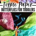 Tissue Paper Butterfly Craft Tissue Paper Butterfly Craft For Toddlers And Preschoolers tissue paper butterfly craft|getfuncraft.com
