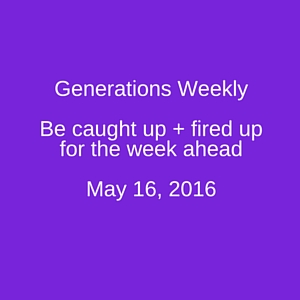 Generations Now Weekly
