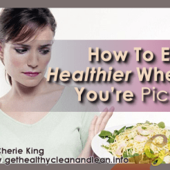 Eat Healthier When You're Picky