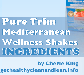 Pure Trim Mediterranean Wellness Shake Ingredients and Nutritional Facts