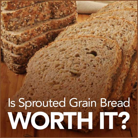 Is Sprouted Grain Bread Worth It  Get Healthy U