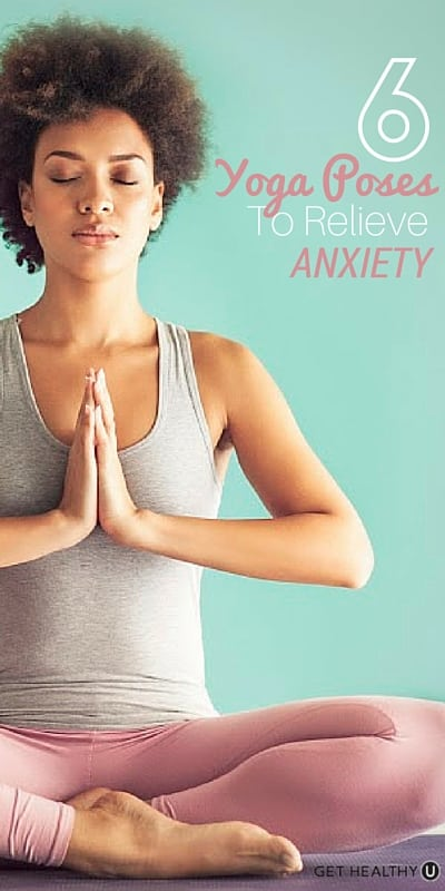 Try these 6 yoga poses to alleviate anxiety!