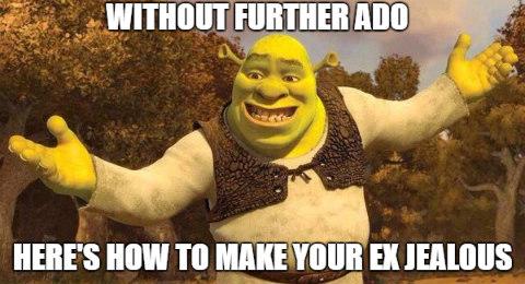 How To Make Your Ex Jealous 17 Surefire Ways