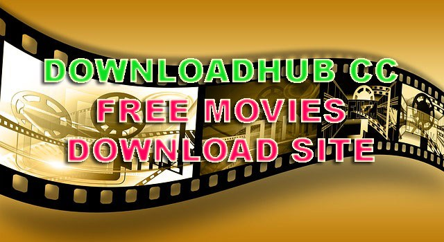 Downloadhub Movie 720p HD Download - 2019